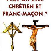 """""""Peut-on être chrétien et franc-maçon ?"""", de Mgr Dominique Rey. - Bloc notes de Jean-Laurent, sur la Franc-Maçonnerie et les Spiritualités."""