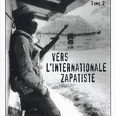 Sous-commandant Marcos - Ya Basta ! Tome 2 : Vers l'internationale zapatiste - Zapatista France