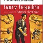 """Harry Houdini e il """"modo giusto di sbagliare"""". Un titolo che parla da sè... - Frammenti e pensieri sparsi"""
