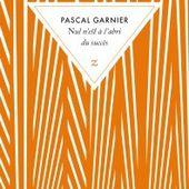 Pascal GARNIER : Nul n'est à l'abri du succès. - Les Lectures de l'Oncle Paul