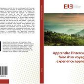 Apprendre l'interculturel: faire d'un voyage une expérience apprenante / 978-3-639-48281-2 / 9783639482812 / 3639482816