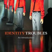 Identity Troubles: An introduction (Paperback) - Routledge