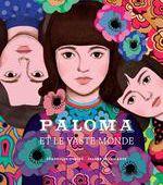 Paloma et le vaste monde - Veronique Ovalde, Jeanne Detallante