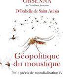 petit précis de mondialisation t.4 &#x3B; géopolitique du moustique - Erik Orsenna