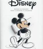 the art of Disney &#x3B; Mickey & friends &#x3B; tout l'univers à colorier - Collectif