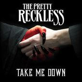 Take Me Down (Audio) - The Pretty Reckless