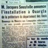 Le 31 Mars 1959 Soustelle décide le transfert de la préfecture des Oasis de Laghouat à Ouargla.