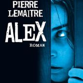 Pierre Lemaitre : Alex (Albin Michel) - Le blog de Claude LE NOCHER