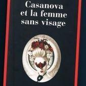 Olivier Barde-Cabuçon : Casanova et la femme sans visage - Le blog de Claude LE NOCHER