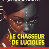 Janis Otsiemi : Le chasseur de lucioles (Éd.Jigal, 2012) - Le blog de Claude LE NOCHER