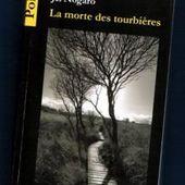 Jean-Louis Nogaro : La morte des tourbières (Éd.du Caïman) - Le blog de Claude LE NOCHER