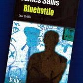 James Sallis : Bluebottle (Folio policier, 2012) - Le blog de Claude LE NOCHER
