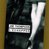 Jim Thompson : L'échappée (Rivages/noir, 2012) - Le blog de Claude LE NOCHER