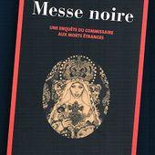 Olivier Barde-Cabuçon : Messe noire (Actes Noirs, 2013) - Le blog de Claude LE NOCHER