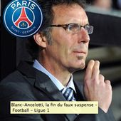 Football: Laurent Blanc officiellement entraineur du PSG - Doc de Haguenau