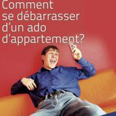 COMMENT SE DEBARRASSER D'UN ADO D'APPARTEMENT?