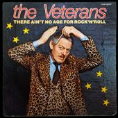 There ain't no age for rock'n roll - The Veterans 1979 - l'oreille cassée