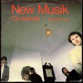 New Musik - on islands / straight lines - l'oreille cassée