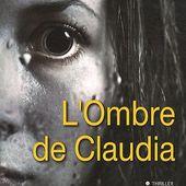 Gilbert GALLERNE : L'ombre de Claudia. - Les Lectures de l'Oncle Paul