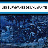 Jean-Marc et Randy LOFFICIER : Les survivants de l'humanité. - Les Lectures de l'Oncle Paul