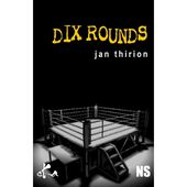 Jan THIRION : Dix rounds. - Les Lectures de l'Oncle Paul