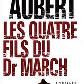 Brigitte AUBERT : Les quatre fils du Docteur March. - Les Lectures de l'Oncle Paul