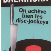 Didier DAENINCKX : On achève bien les disc-jockeys. - Les Lectures de l'Oncle Paul