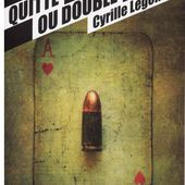 Cyrille LEGENDRE : Quitte ou double. - Les Lectures de l'Oncle Paul