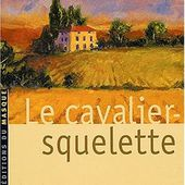Georges-Jean ARNAUD : Le cavalier-squelette. - Les Lectures de l'Oncle Paul