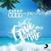 Don't Give up on Me (Radio Edit) - Single by Johnny Good on Apple Music