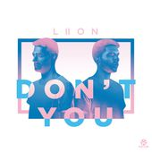 """Don't You - Single"" von LIION auf Apple Music"