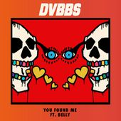 DVBBS - You Found Me (feat. Belly)