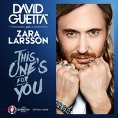 This One's for You (feat. Zara Larsson) [Official Song UEFA EURO 2016™] - Single de David Guetta sur iTunes