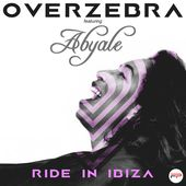 Ride in Ibiza (feat. Abyale) [U-Phoria Remixes] - Single de Overzebra sur iTunes