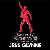 "If I Can't Have You (From ""Saturday Night Fever"") [Radio Edit] - Single de Jess Glynne sur iTunes"