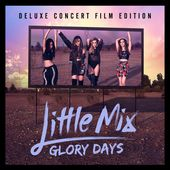 Glory Days (Deluxe Concert Film Edition) de Little Mix sur Apple Music