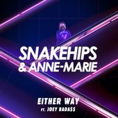 Snakehips & Anne-Marie - Either Way (feat. Joey Bada$$)
