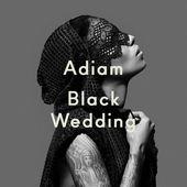 Black Wedding by Adiam on iTunes