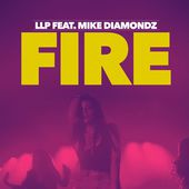 Fire (feat. Mike Diamondz) - Single by LLP on iTunes