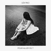 Pour aller où ? - Single de Léa Paci sur Apple Music