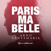Paris ma belle (Nous n'oublions pas) - Single by Arno Santamaria on Apple Music