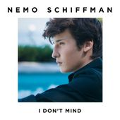 I Don't Mind - Single de Nemo Schiffman sur Apple Music