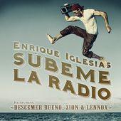 SÚBEME LA RADIO (feat. Descemer Bueno, Zion & Lennox) - Single de Enrique Iglesias sur Apple Music