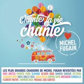 Chante la vie chante (Love Michel Fugain) de Multi-interprètes sur Apple Music