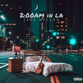 2:00am in LA by Jake Miller on Apple Music