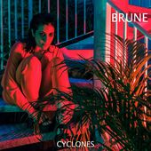 CYCLONES - Single par Brune sur Apple Music