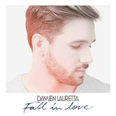 Fall in Love - Single de Damien Lauretta sur iTunes