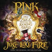 """Just Like Fire (From """"Alice Through the Looking Glass"""") - Single de P!nk sur iTunes"""
