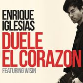 Duele el Corazón (feat. Wisin) - Single de Enrique Iglesias sur iTunes