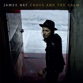 Chaos and the Calm de James Bay sur iTunes